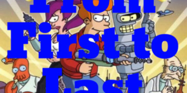 From First to Last – Episode 12: Futurama